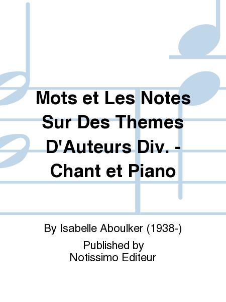 Mots et Les Notes Sur Des Themes D'Auteurs Div. - Chant et Piano