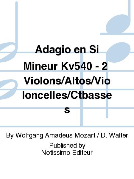 Adagio en Si Mineur Kv540 - 2 Violons/Altos/Violoncelles/Ctbasses