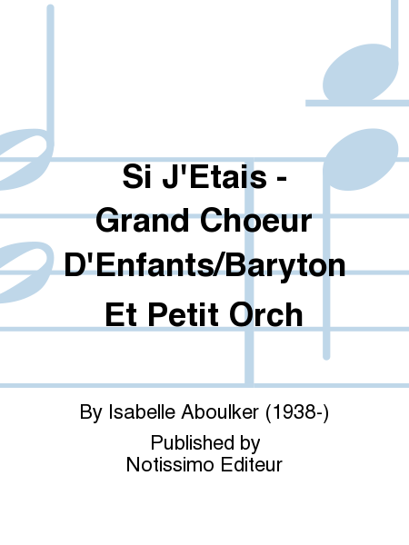 Si J'Etais - Grand Choeur D'Enfants/Baryton Et Petit Orch