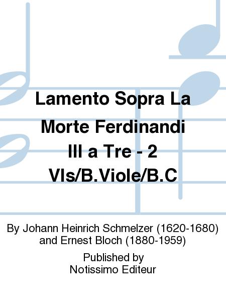 Lamento Sopra La Morte Ferdinandi III a Tre - 2 Vls/B.Viole/B.C