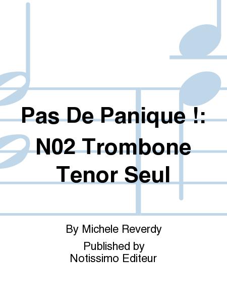 Pas De Panique !: No.2 Trombone Tenor Seul