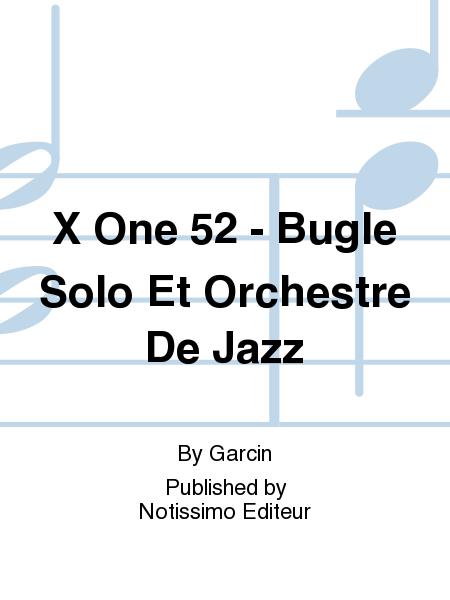 X One 52 - Bugle Solo Et Orchestre De Jazz