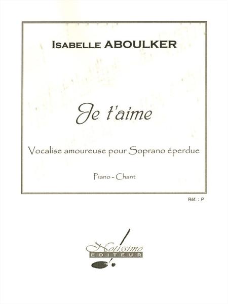 Je T'Aime - Chant (Soprano) et Piano