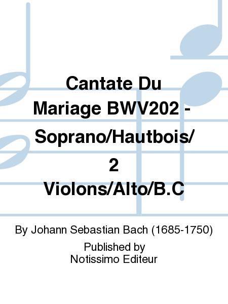 Cantate Du Mariage BWV202 - Soprano/Hautbois/2 Violons/Alto/B.C