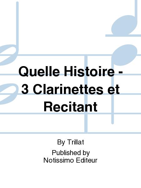 Quelle Histoire - 3 Clarinettes et Recitant