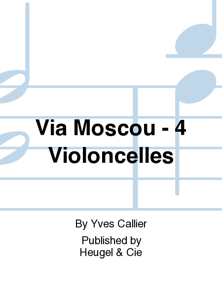 Via Moscou - 4 Violoncelles