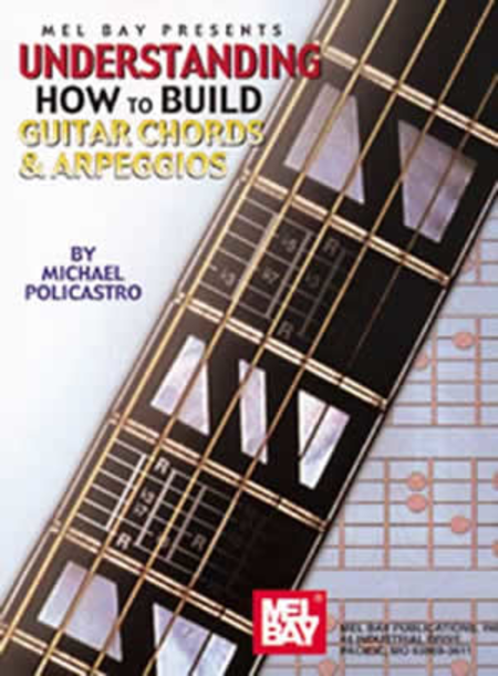understanding how to build guitar chords and arpeggios sheet music by michael policastro sheet. Black Bedroom Furniture Sets. Home Design Ideas