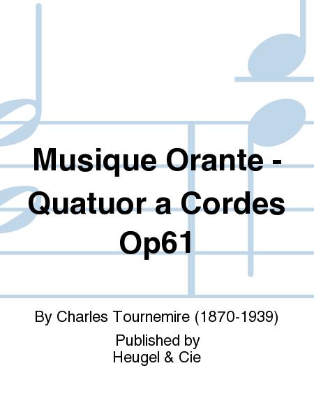 Musique Orante - Quatuor a Cordes Op61