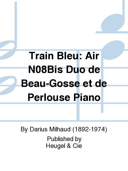 Train Bleu: Air No.8Bis Duo de Beau-Gosse et de Perlouse Piano
