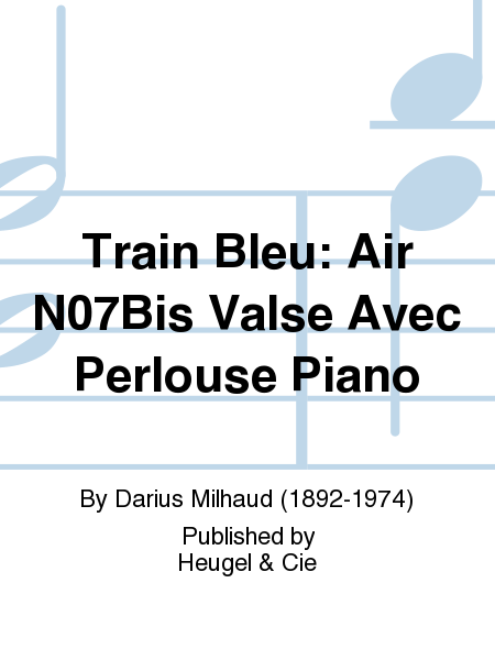 Train Bleu: Air No.7Bis Valse Avec Perlouse Piano