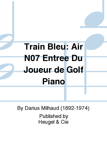 Train Bleu: Air No.7 Entree Du Joueur de Golf Piano