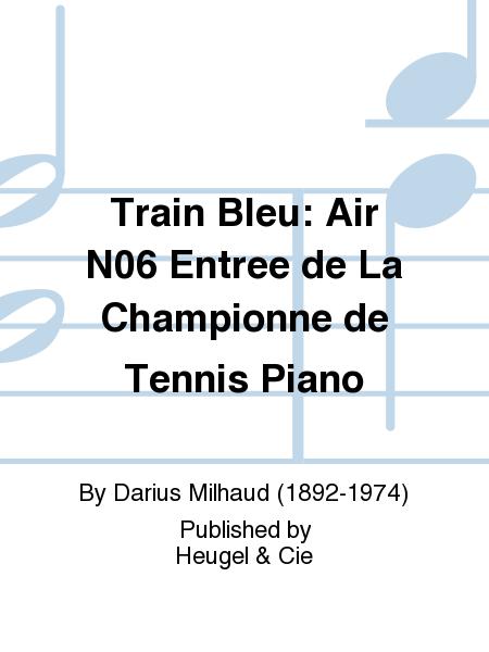 Train Bleu: Air No.6 Entree de La Championne de Tennis Piano