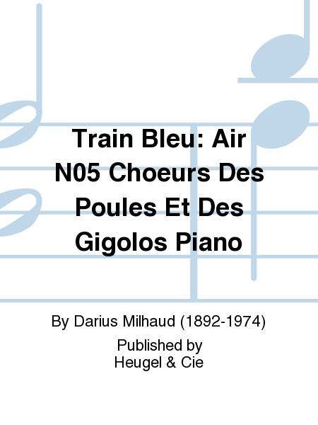 Train Bleu: Air No.5 Choeurs Des Poules Et Des Gigolos Piano
