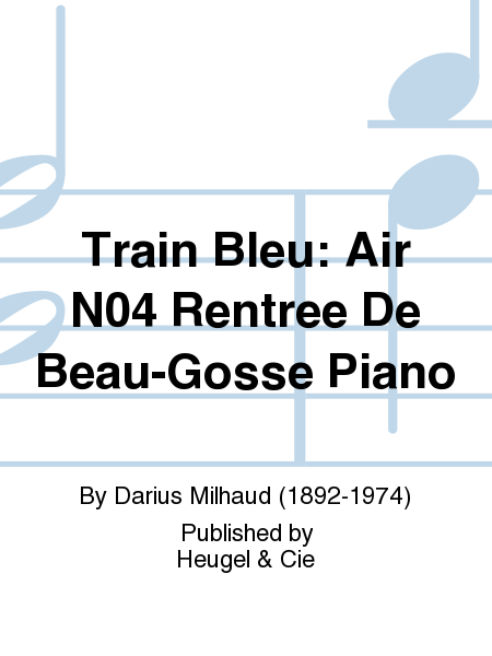 Train Bleu: Air No.4 Rentree De Beau-Gosse Piano