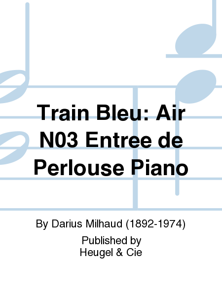 Train Bleu: Air No.3 Entree de Perlouse Piano