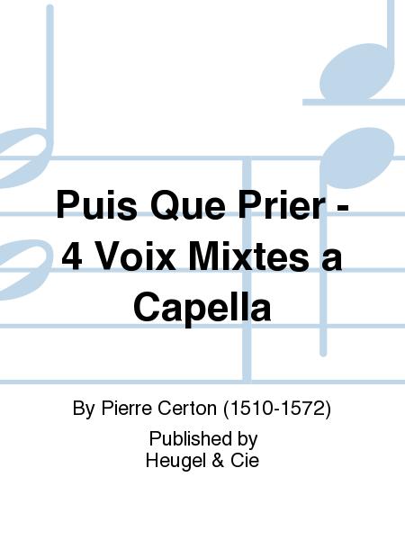 Puis Que Prier - 4 Voix Mixtes a Capella