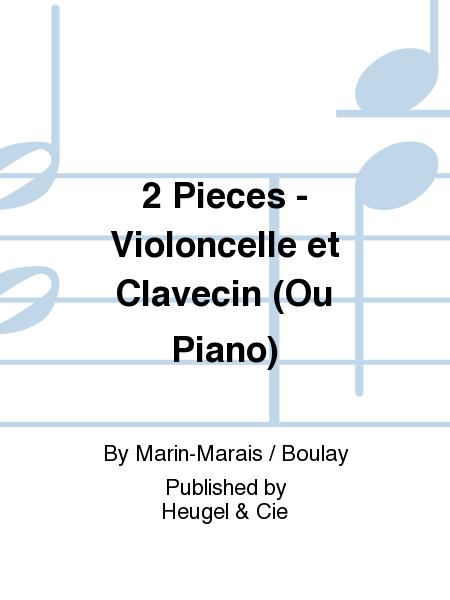 2 Pieces - Violoncelle et Clavecin (Ou Piano)