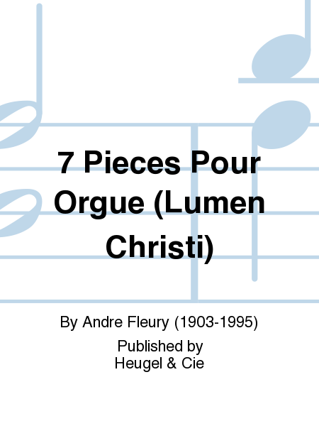 7 Pieces Pour Orgue (Lumen Christi)