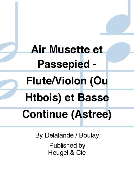 Air Musette et Passepied - Flute/Violon (Ou Htbois) et Basse Continue (Astree)