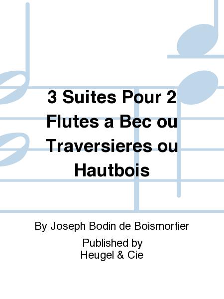 3 Suites Pour 2 Flutes a Bec ou Traversieres ou Hautbois