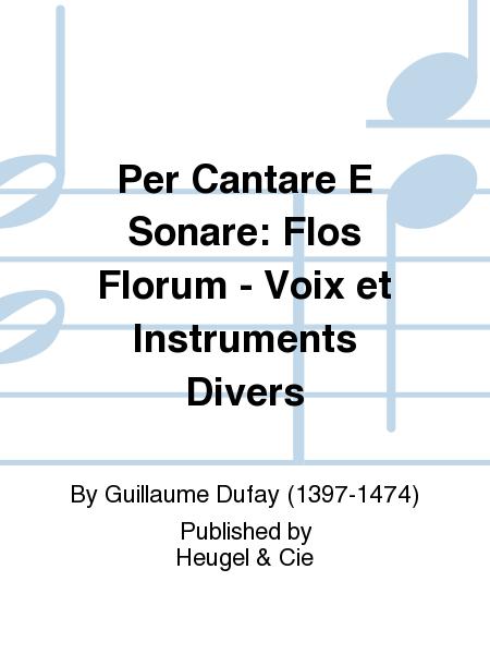 Per Cantare E Sonare: Flos Florum - Voix et Instruments Divers