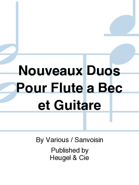 Nouveaux Duos Pour Flute a Bec et Guitare