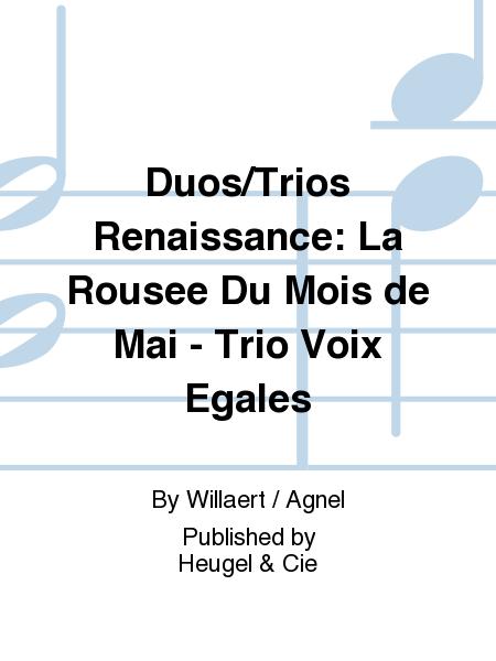 Duos/Trios Renaissance: La Rousee Du Mois de Mai - Trio Voix Egales