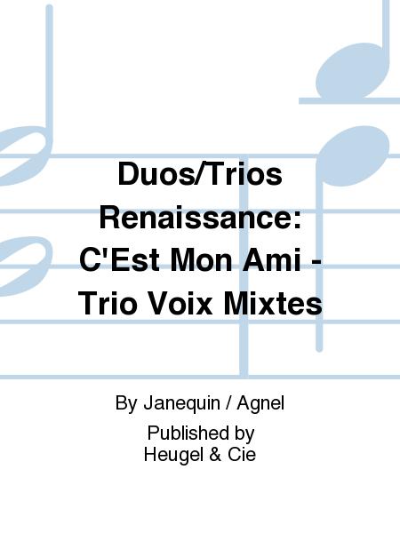 Duos/Trios Renaissance: C'Est Mon Ami - Trio Voix Mixtes