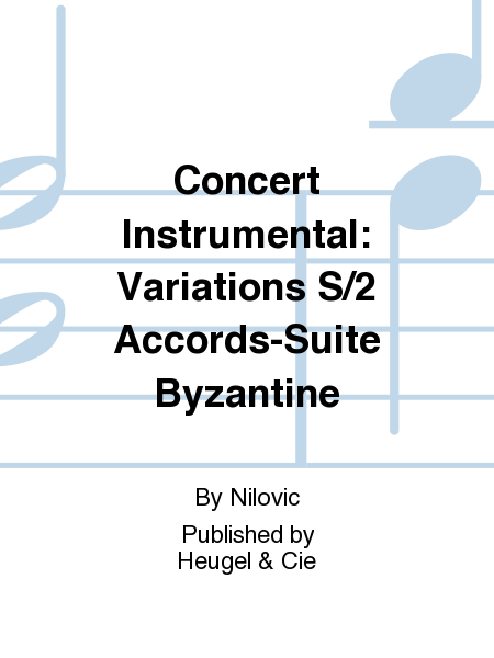 Concert Instrumental: Variations S/2 Accords-Suite Byzantine