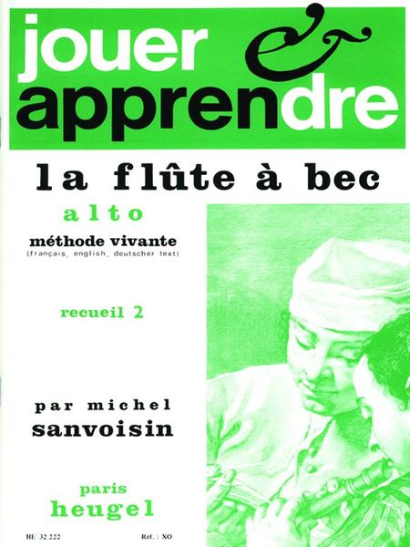 Jouer Et Apprendre La Flute A Bec Alto Volume 2