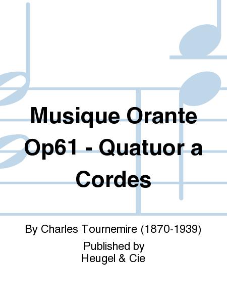 Musique Orante Op61 - Quatuor a Cordes