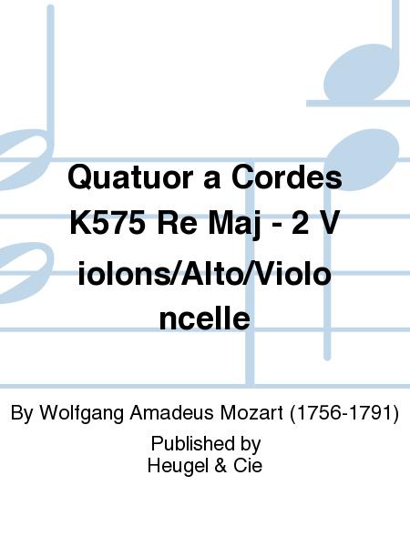 Quatuor a Cordes K575 Re Maj - 2 Violons/Alto/Violoncelle