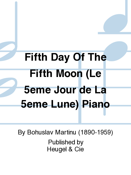 Fifth Day Of The Fifth Moon (Le 5eme Jour de La 5eme Lune) Piano