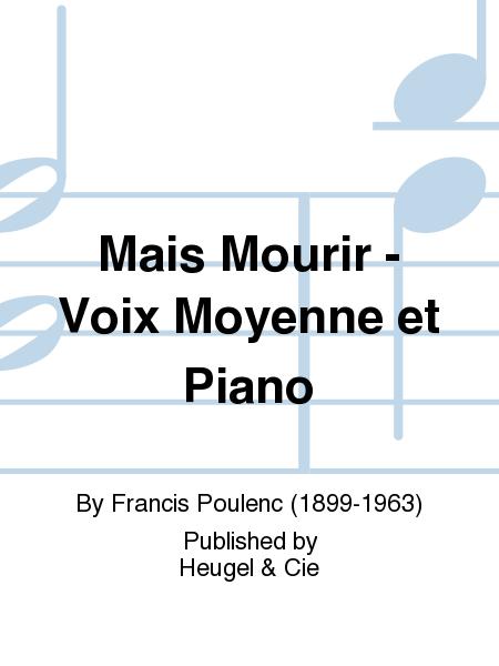 Mais Mourir - Voix Moyenne et Piano
