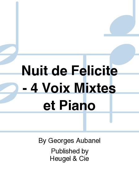 Nuit de Felicite - 4 Voix Mixtes et Piano