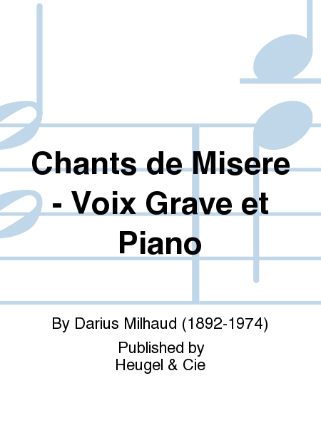 chants de misere voix grave et piano sheet music by darius milhaud sheet music plus. Black Bedroom Furniture Sets. Home Design Ideas