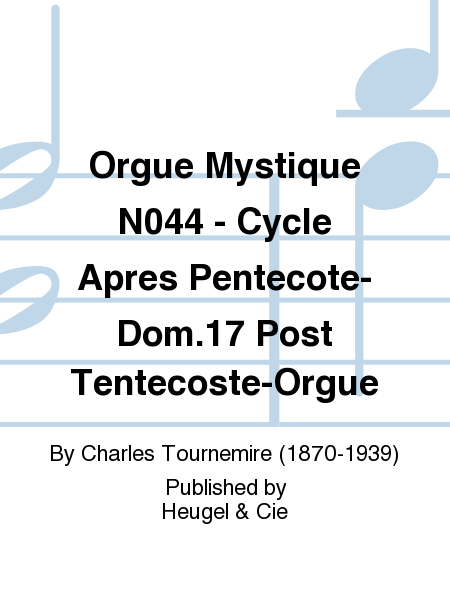 Orgue Mystique No.44 - Cycle Apres Pentecote-Dom.17 Post Tentecoste-Orgue