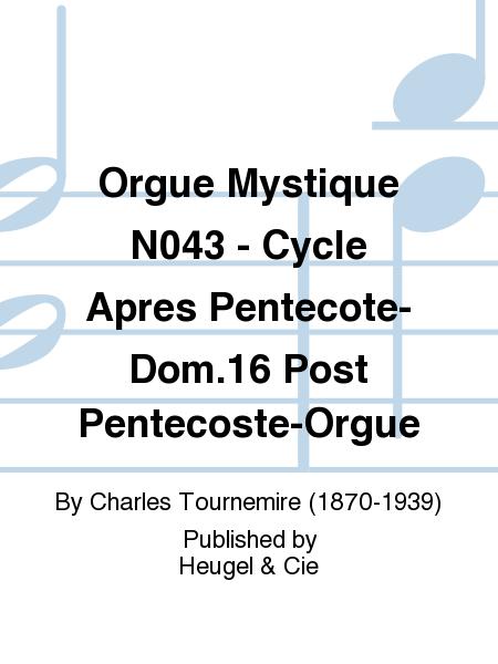 Orgue Mystique No.43 - Cycle Apres Pentecote-Dom.16 Post Pentecoste-Orgue