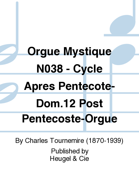 Orgue Mystique No.38 - Cycle Apres Pentecote-Dom.12 Post Pentecoste-Orgue