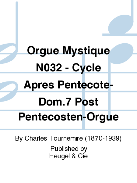 Orgue Mystique No.32 - Cycle Apres Pentecote-Dom.7 Post Pentecosten-Orgue