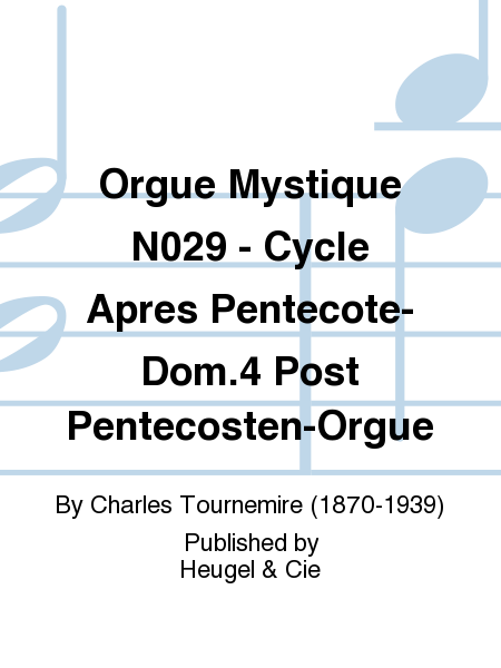 Orgue Mystique No.29 - Cycle Apres Pentecote-Dom.4 Post Pentecosten-Orgue
