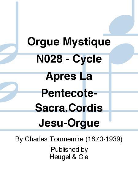Orgue Mystique No.28 - Cycle Apres La Pentecote-Sacra.Cordis Jesu-Orgue