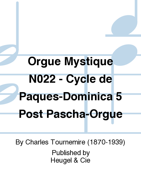 Orgue Mystique No.22 - Cycle de Paques-Dominica 5 Post Pascha-Orgue