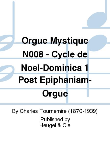 Orgue Mystique N008 - Cycle de Noel-Dominica 1 Post Epiphaniam-Orgue