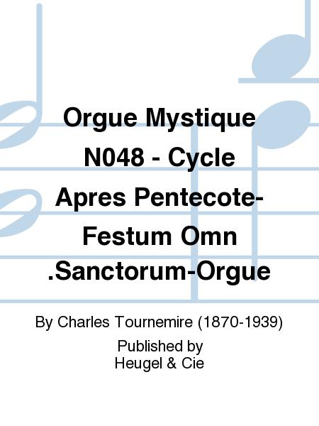Orgue Mystique No.48 - Cycle Apres Pentecote-Festum Omn.Sanctorum-Orgue
