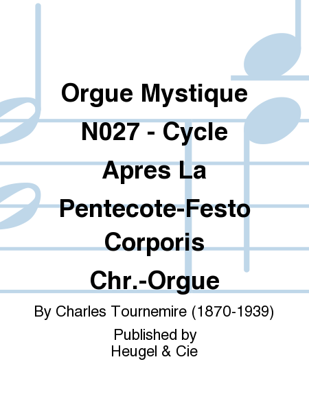 Orgue Mystique No.27 - Cycle Apres La Pentecote-Festo Corporis Chr.-Orgue