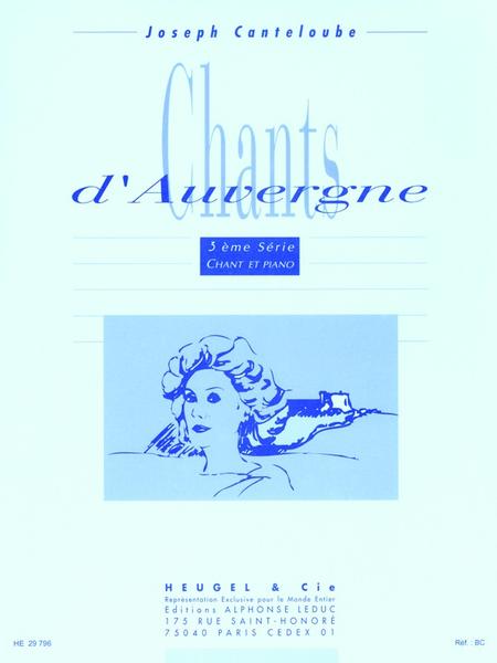 Chants D'Auvergne - 3eme Serie Voix Elevee et Piano