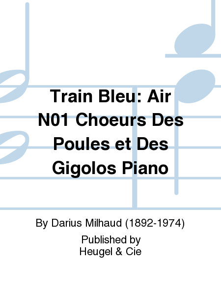 Train Bleu: Air No.1 Choeurs Des Poules et Des Gigolos Piano
