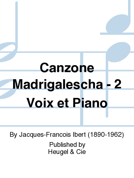 Canzone Madrigalescha - 2 Voix et Piano