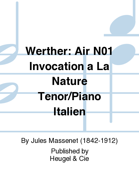 Werther: Air No.1 Invocation a La Nature Tenor/Piano Italien